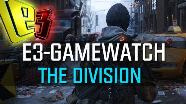 Gamewatch: The Division - Videoanalyse zu Ubisofts Open-World-Überraschung