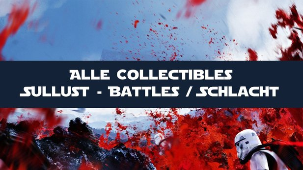 Star Wars: Battlefront - Guide: Alle Sullust-Collectibles im Schlacht-Modus