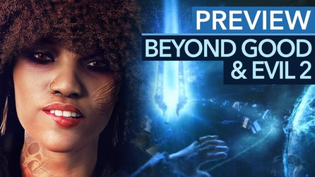 Beyond Good & Evil 2 - Preview-Video: So ambitioniert wie Star Citizen