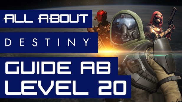 All About: Destiny (Folge 06) - Destiny-Guide ab Level 20