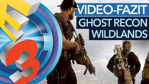 Ghost Recon: Wildlands - E3-Fazit zum Open-World-Actionspiel