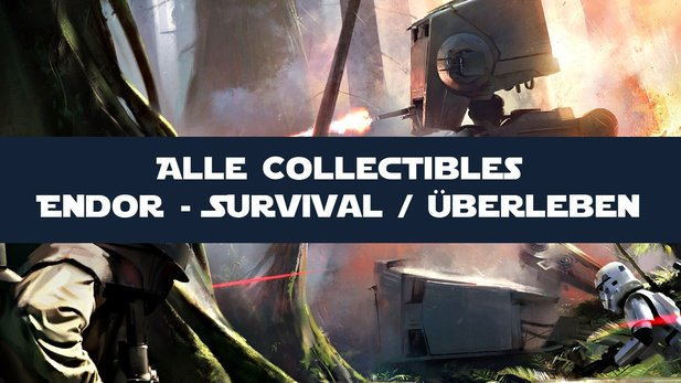 Star Wars: Battlefront - Guide: Alle Endor-Collectibles im Survival-Modus