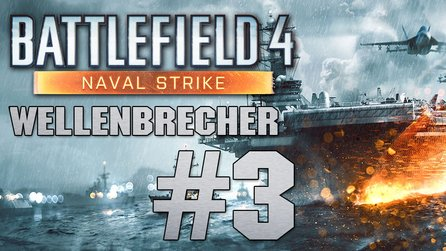 Battlefield 4: Naval Strike - Let's Play #3: Wellenbrecher