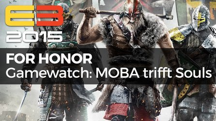 Gamewatch - For Honor - Video-Analyse: MOBA für Dark-Souls-Fans