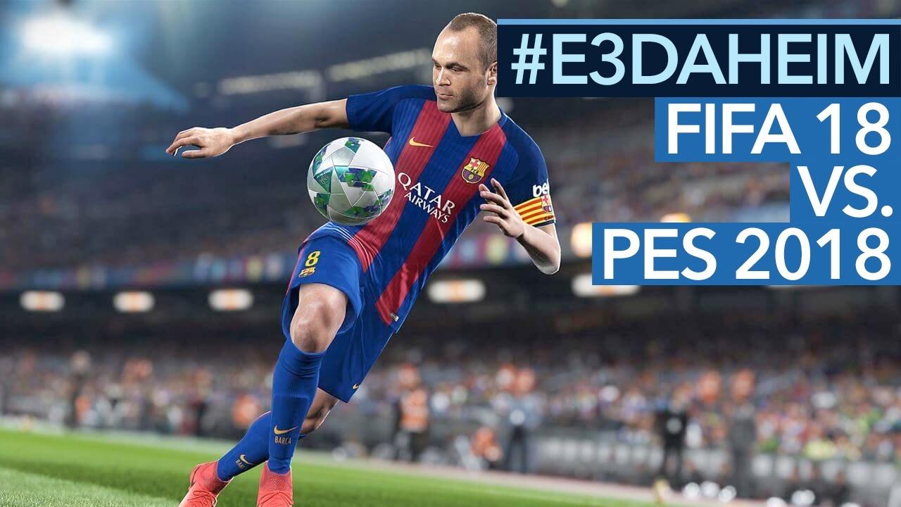 FIFA 18 vs. PES 2018 - Video: Welches Fußball-Spiel hat