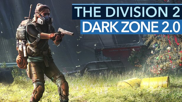 Dark Zone 2.0 in The Division 2 - Vorschau-Video: Was hat Ubisoft aus Teil 1 gelernt?