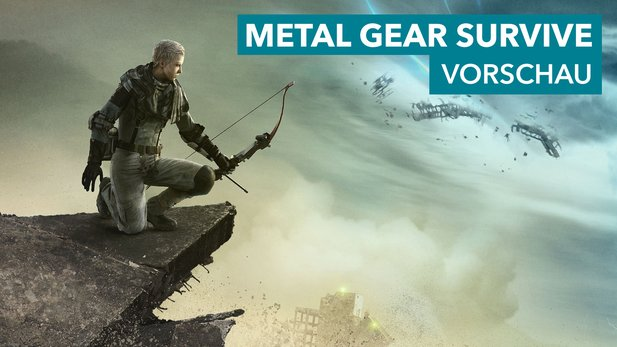 Metal Gear Survive - Vorschau-Video zum Survival-Action-Spiel